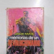 Libros de segunda mano: MEMORIAS DE UN REVOLUCIONARIO. JACK MAX. TDK153. Lote 121493955