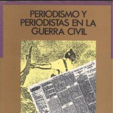 Libros de segunda mano: VARIOS. PERIODISMO Y PERIODISTAS EN LA GUERRA CIVIL. MADRID, 1987. REPYGC. Lote 52659125