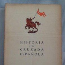 Libros de segunda mano: HISTORIA DE LA CRUZADA ESPAÑOLA (COMPLETA - EDICIÓN ORIGINAL 1940-43). Lote 52745470