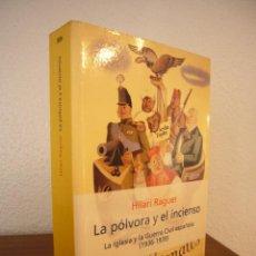 Libros de segunda mano: HILARI RAGUER: LA PÓLVORA Y EL INCIENSO. LA IGLESIA Y LA GUERRA CIVIL ESPAÑOLA (PENÍNSULA, 2001). Lote 289485273