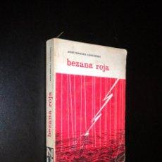 Libros de segunda mano: BEZANA ROJA / JOSE MANUEL CASTAÑON / GUERRA CIVIL / DEDICADO POR EL AUTOR. Lote 52810164