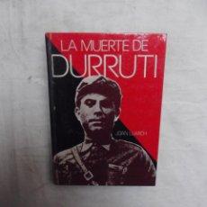 Libros de segunda mano: LA MUERTE DE DURRUTI DE JOAN LLARCH. Lote 52845644