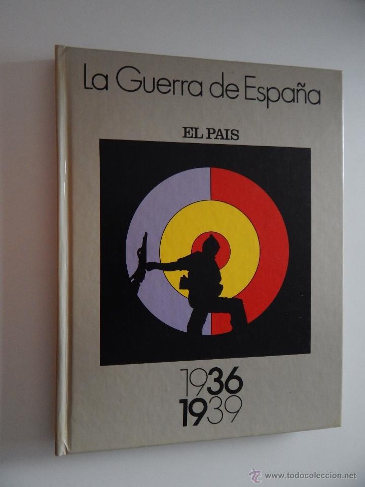 1936-1939 LA GUERRA DE ESPAÑA - EL PAÍS, 1986 (Libros de Segunda Mano - Historia - Guerra Civil Española)