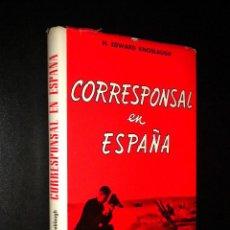 Libros de segunda mano: CORRESPONSAL EN ESPAÑA / H. EDWARD KNOBLAUGH. Lote 119152003