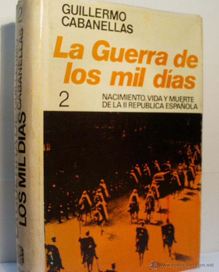 LA GUERRA DE LOS MIL DIAS - VOLUMEN II. CABANELLAS GUILLERMO. 1975 (Libros de Segunda Mano - Historia - Guerra Civil Española)