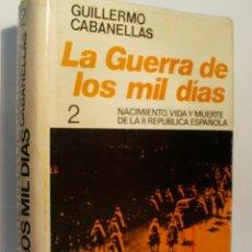 Libros de segunda mano: LA GUERRA DE LOS MIL DIAS - VOLUMEN II. CABANELLAS GUILLERMO. 1975. Lote 94482042
