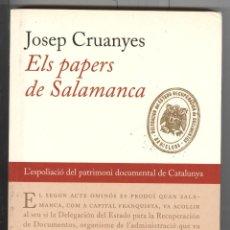 Libros de segunda mano: JOSEP CRUANYES. ELS PAPERS DE SALAMANCA. ED. 62. 2003. Lote 53095657