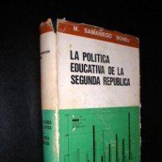 Libros de segunda mano: LA POLITICA EDUCATIVA DE LA SEGUNDA REPUBLICA / M. SAMANIEGO BONEU. Lote 53118435