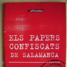 Libros de segunda mano: ELS PAPERS CONFISCATS DE SALAMANCA - EDITA SAPIENS PEL PERIODICO 2006 (EXCELENT, COM NOU). Lote 53131934