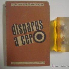 Libros de segunda mano: JOAQUIN PEREZ MADRIGAL. DISPAROS A CERO. 1939. DIBUJOS DE KIN. PRIMERA EDICIÓN.. Lote 53277317