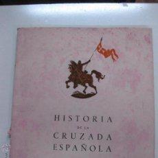Libros de segunda mano: HISTORIA DE LA CRUZADA ESPAÑOLA. VOLUMEN VI. TOMO XVII. EDICIONES ESPAÑOLAS 1942.. Lote 53434658