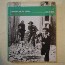Libros de segunda mano: LA GUERRA CIVIL ESPAÑOLA MES A MES. LA LIBERACIÓN DEL ALCÁZAR. SEPTIEMBRE 1936 - EL MUNDO. Lote 53487446