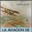 Libros de segunda mano: J.J. MALUQUER - LA AVIACIÓN DE CATALUÑA EN LOS PRIMEROS MESES DE LA GUERRA CIVIL. Lote 54513521
