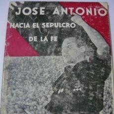 Libros de segunda mano: JOSÉ ANTONIO HACIA EL SEPULCRO DE LA FE. ÁNGEL ALCAZAR DE VELASCO. EDICIONES CÓNDOR, 1939 (FALANGE). Lote 53692270