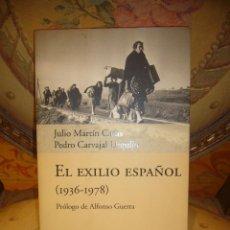 Libros de segunda mano: EL EXILIO ESPAÑOL (1.936-1.978), DE JULIO MARTIN CASAS Y PEDRO CARVAJAL URQUIJO. 1ª EDICION 2.002.. Lote 53722006