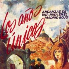 Libros de segunda mano: LOS AÑOS ÚNICOS ANDANZAS DE UNA NIÑA EN EL MADRID ROJO. CARMEN DÍAZ GARRIDO 1972 (FALANGE). Lote 53760103