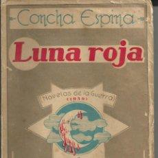 Libros de segunda mano: LUNA ROJA. CONCHA ESPINA. NOVELAS DE LA GUERRA 1939 . VALLADOLID.FRANCO. MOVIMIENTO NACIONAL . Lote 53829238