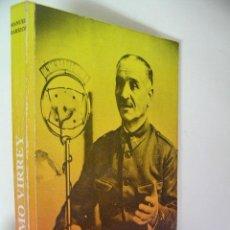 Libros de segunda mano: EL ULTIMO VIRREY,MANUEL BARRIOS,1990,RODRIGUEZ CASTILLEJO ED,REF GUERRA CIVIL BS7. Lote 53856817