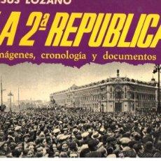 Libros de segunda mano: JESÚS LOZANO : LA SEGUNDA REPÚBLICA (ACERVO, 1973) GRAN FORMATO, MUY ILUSTRADO. Lote 53887913