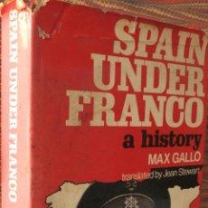 Libros de segunda mano: SPAIN UNDER FRANCO. MAX GALLO. Lote 54200046