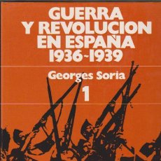 Libros de segunda mano: GUERRA Y REVOLUCIÓN EN ESPAÑA 1936 / 1939 - GEORGES SORIA - EDICIONES OCÉANO 1980. Lote 54250463