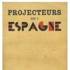 Libros de segunda mano: D'ATHOLL : PROJECTEURS SUR L'ESPAGNE (1938). (GUERRA CIVIL) . Lote 54503180