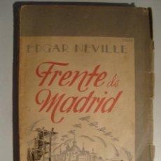 Libros de segunda mano - EDGAR NEVILLE - FRENTE DE MADRID LA CALLE MAYOR FAI DON PEDRO HAMBRE LAS MUCHACHAS DE BRUNETE (1941) - 103252486