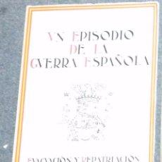 Libros de segunda mano: UN EPISODIO DE LA GUERRA ESPAÑOLA. EVACUACIÓN Y REPATRIACIÓN DEL SANATORIO DE GORLIZ. Lote 54639160