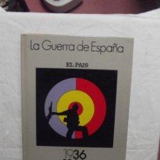 Libros de segunda mano: LA GUERRA DE ESPAÑA 1936 - 1939 EL PAIS. Lote 54830353