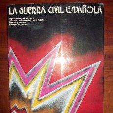 Libros de segunda mano: LA GUERRA CIVIL ESPAÑOLA : EXPOSICIÓN ORGANIZADA POR LA DIRECCIÓN GENERAL DEL PATRIMONIO ARTÍSTICO... Lote 54844526