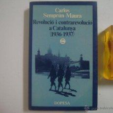 Libros de segunda mano: CARLOS SEMPRUN-MAURA. REVOLUCIÓ I CONTRAREVOLUCIÓ A CATALUNYA(1936-1937) 1975. Lote 54887527