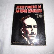 Libros de segunda mano: EXILIO Y MUERTE DE ANTONIO MACHADO.JOAQUIN GOMEZ BURON.SEDMAY EDICIONES 1975.-2ª EDICION. Lote 55098790