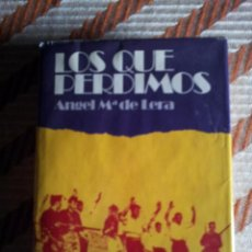 Gebrauchte Bücher - LOS QUE PERDIMOS --- ANGEL MARIA DE LERA - 55860264