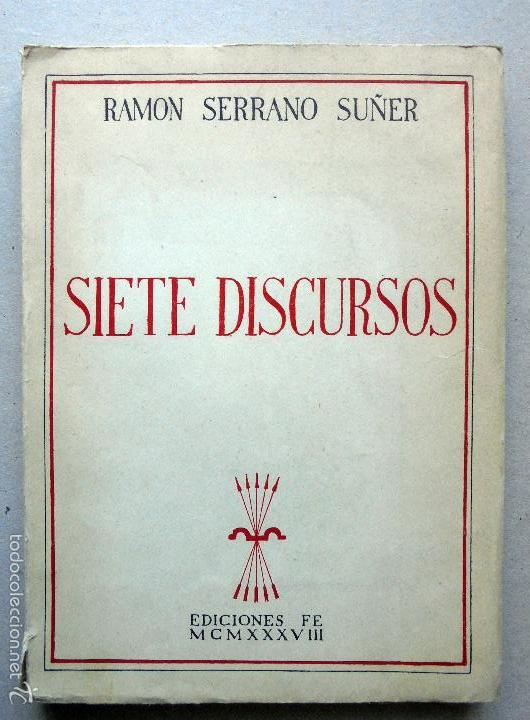 SIETE DISCURSOS - SERRANO SUÑER, RAMON (Libros de Segunda Mano - Historia - Guerra Civil Española)