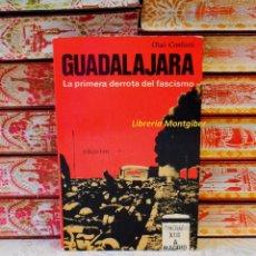 Libros de segunda mano: GUADALAJARA . LA PRIMERA DERROTA DEL FASCISMO . AUTOR : CONFORTI, OLAO . Lote 56260215
