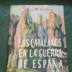 Libros de segunda mano: LOS CATALANES EN LA GUERRA DE ESPAÑA, DE JOSE M. FONTANA, 1A.EDICION 1951. Lote 56275217