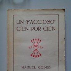 Libros de segunda mano: UN FACCIOSO CIEN POR CIEN -- MANUEL GODED --1939-. Lote 56737911