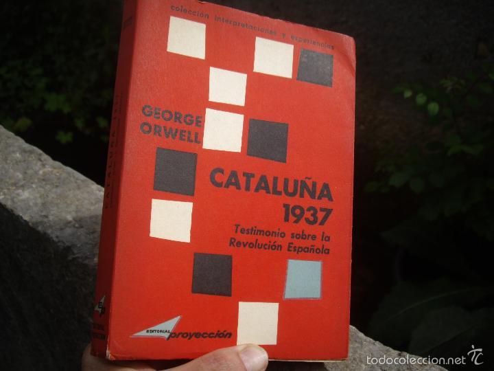 G. ORWELL: CATALUÑA 1937, TESTIMONIO SOBRE LA REVOLUCION ESPAÑOLA. ED.PROYECCION 1963 (Libros de Segunda Mano - Historia - Guerra Civil Española)