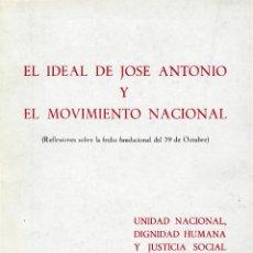Libros de segunda mano: EL IDEAL DE JOSE ANTONIO Y EL MOVIMIENTO NACIONAL REFLEXIONES SOBRE LA FECHA FUNDACIONAL (FALANGE). Lote 56892793