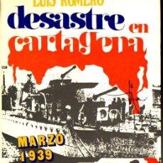 Libros de segunda mano: LUIS ROMERO : DESASTRE EN CARTAGENA, MARZO DE 1939 (ARIEL, 1971). Lote 120485471