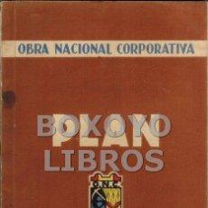 Libros de segunda mano: ARAUZ DE ROBLES, JOSÉ MARÍA Y OTROS. OBRA NACIONAL CORPORATIVA. PLAN (MAYO, 1937). Lote 57169222