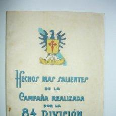 Libros de segunda mano: HECHOS MÁS SALIENTES DE LA CAMPAÑA REALIZADA POR LA 84 DIVISIÓN 1937 - 1939 (FALANGE GUERRA CIVIL A. Lote 57199187