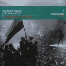 Libros de segunda mano: ASÍ LLEGÓ ESPAÑA A LA GUERRA CIVIL. LA REPÚBLICA. 1931-1936. Lote 57414305