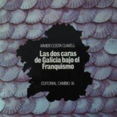 Libros de segunda mano: LAS DOS CARAS DE GALICIA BAJO EL FRANQUISMO. XAVIER COSTA CLAVELL. Lote 57441955