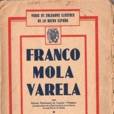 Libros de segunda mano: FDEZ. DE CASTRO Y PEDRERA : FRANCO, MOLA, VARELA (1938). Lote 57465913