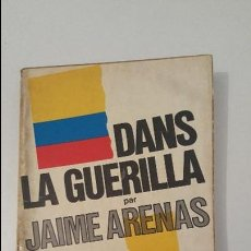 Libros de segunda mano: DANS LA GUERILLA - JAIME ARENAS - 1972. Lote 57541981
