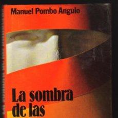Libros de segunda mano: LA SOMBRA DE LAS BANDERAS - MANUEL POMBO ANGULO - PREMIO ATENEO DE SEVILLA 1969 . Lote 57559376
