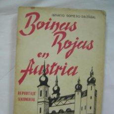 Libros de segunda mano: BOINAS ROJAS EN AUSTRIA REPORTAJE SENTIMENTAL, POR IGNACIO ROMERO RAIZÁBAL. 1938. CARLISMO. Lote 57653839