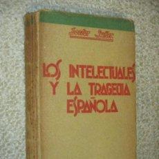 Libros de segunda mano: LOS INTELECTUALES Y LA TRAGEDIA ESPAÑOLA, POR EL DOCTOR SUÑER, BIBLIOTECA ESPAÑA NUEVA, 1937. Lote 57666175