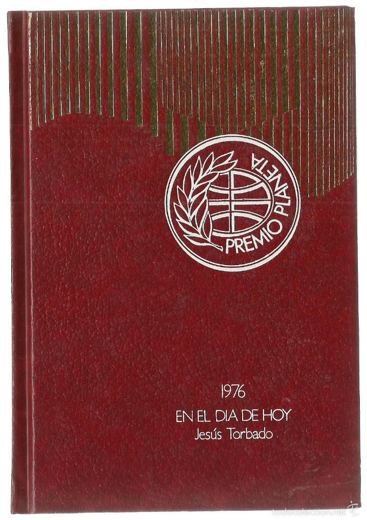 EN EL DIA DE HOY - JESUS TORBADO - PREMIO PLANETA 1976 (Libros de Segunda Mano - Historia - Guerra Civil Española)